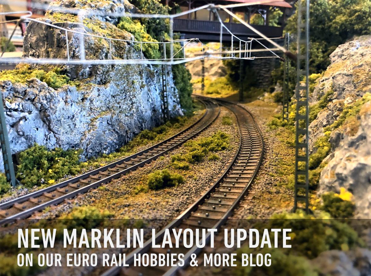 Marklin Layout Update on the Euro Rail Hobbies Blog