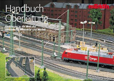 Marklin 03901 Marklin HO Catenary Handbook (2004) - GERMAN